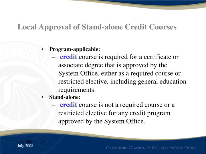 Local approval of stand alone credit courses3