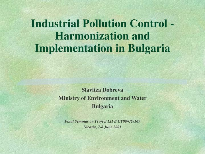 industrial pollution control harmonization and implementation in bulgaria n.