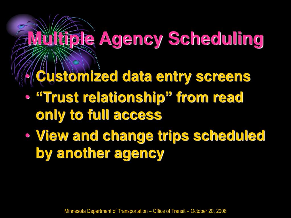 Multiple Agency Scheduling