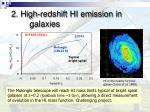 2 high redshift hi emission in galaxies