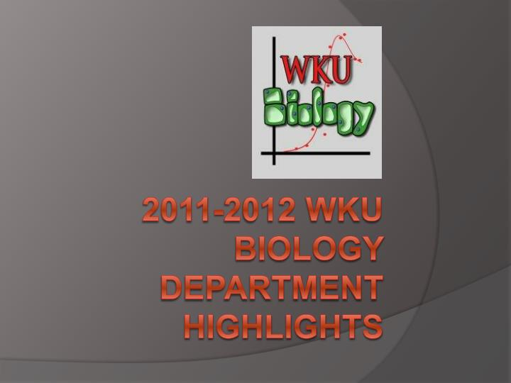 2011 2012 wku biology department highlights n.