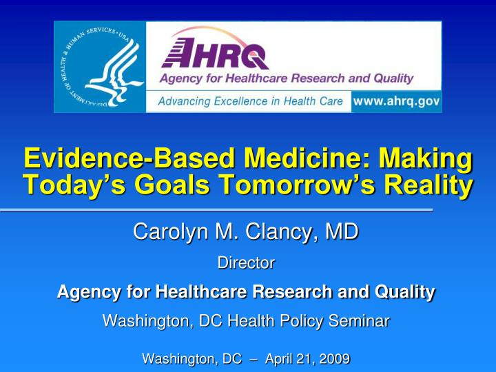 evidence based medicine making today s goals tomorrow s reality n.