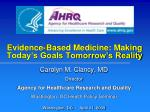 evidence based medicine making today s goals tomorrow s reality