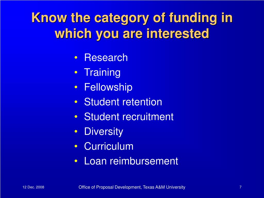 Know the category of funding in which you are interested