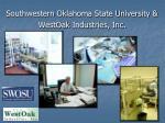 southwestern oklahoma state university westoak industries inc