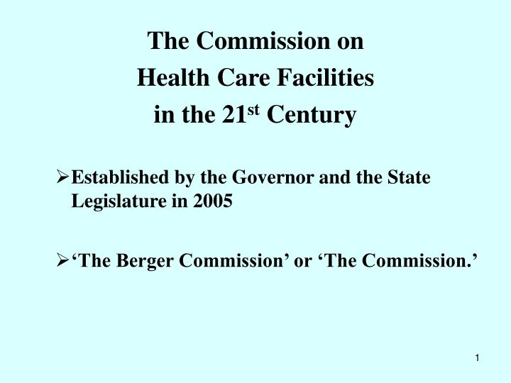 the commission on health care facilities in the 21 st century n.