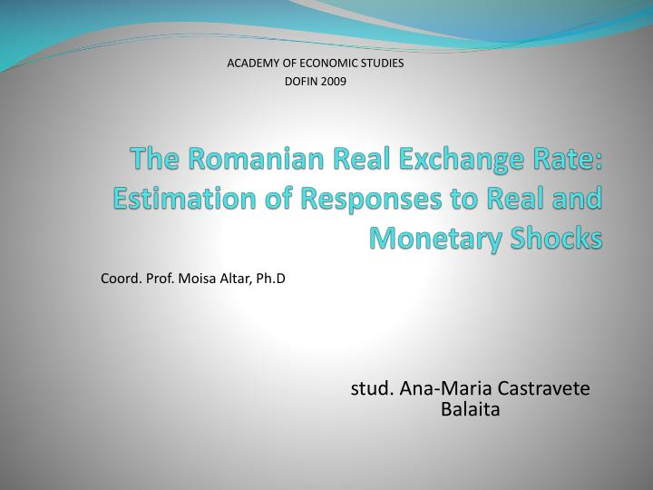 the romanian real exchange rate estimation of responses to real and monetary shocks n.