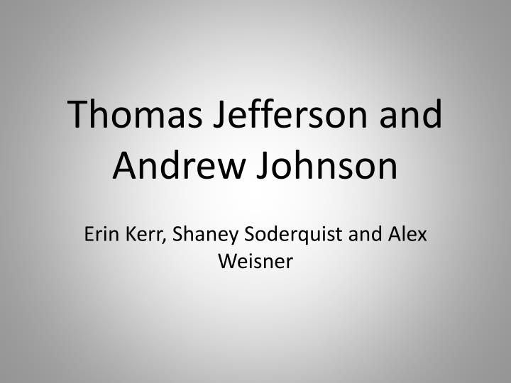 thomas jefferson and andrew johnson n.
