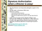 signature authorization when a director is away
