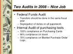 two audits in 2008 nice job
