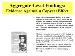 aggregate level findings evidence against a copycat effect