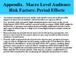 appendix macro level audience risk factors period effects