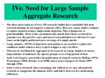 ive need for large sample aggregate research