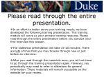 please read through the entire presentation
