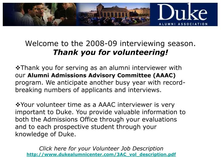 Welcome to the 2008 09 interviewing season thank you for volunteering