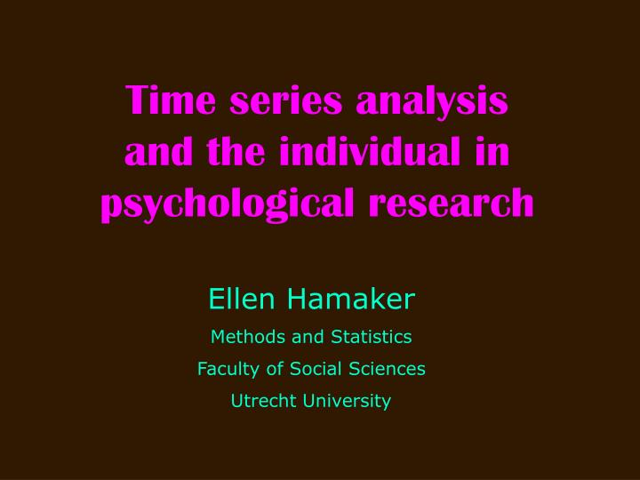time series analysis and the individual in psychological research n.