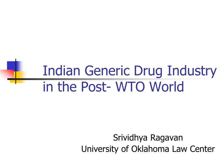 indian generic drug industry in the post wto world n.