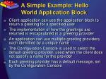 a simple example hello world application block