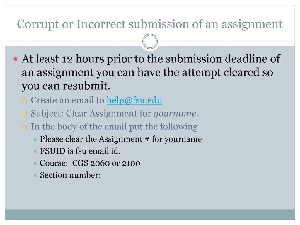 Corrupt or Incorrect submission of an assignment