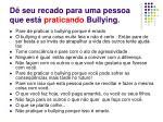 d seu recado para uma pessoa que est praticando bullying
