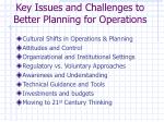 key issues and challenges to better planning for operations