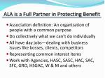 ala is a full partner in protecting benefit