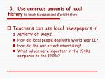 5 use generous amounts of local history to teach european and world history1