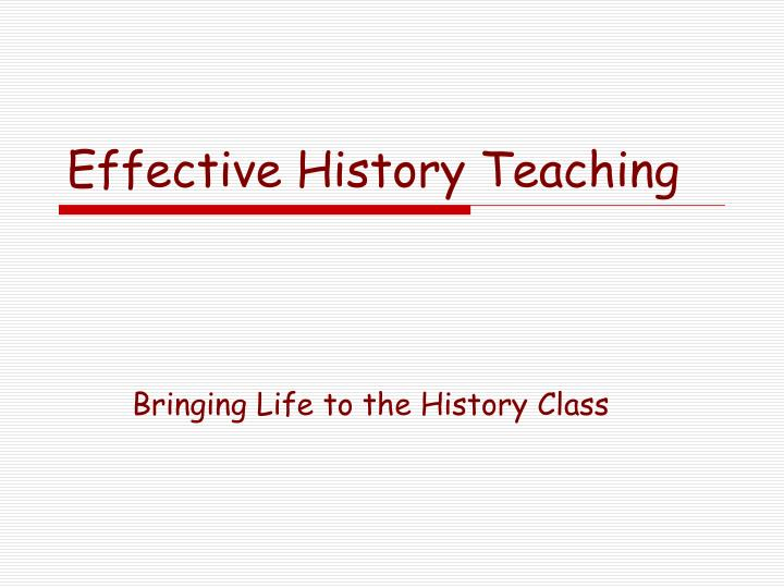 effective history teaching n.
