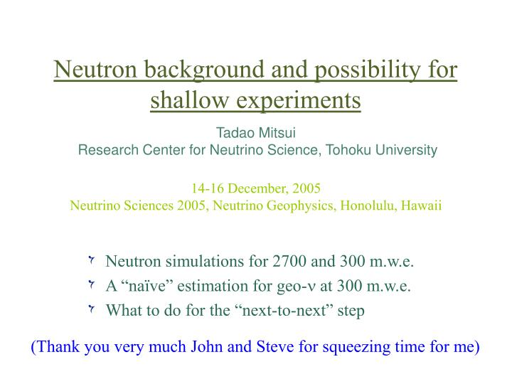 neutron background and possibility for shallow experiments n.