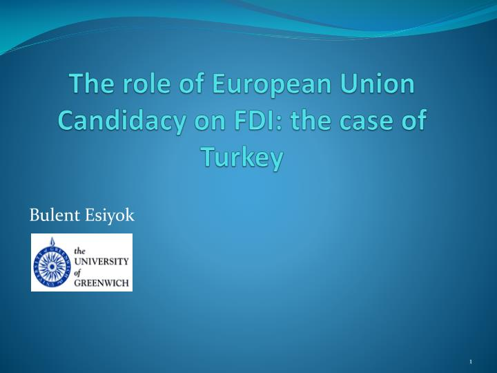 the role of european union candidacy on fdi the case of turkey n.