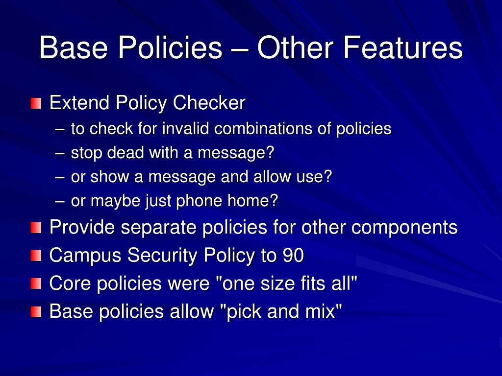 Base Policies – Other Features