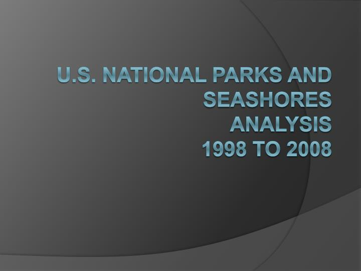 u s national parks and seashores analysis 1998 to 2008 n.