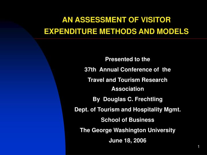 an assessment of visitor expenditure methods and models n.