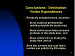 conclusions destination visitor expenditures