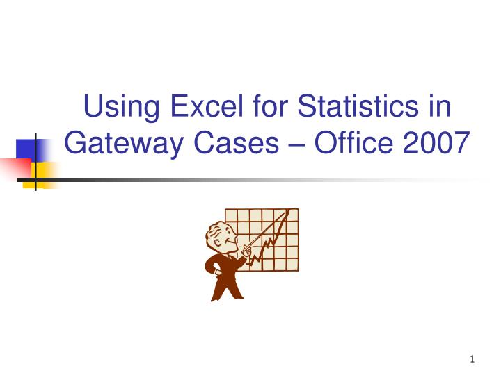 Using excel for statistics in gateway cases office 2007