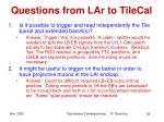 questions from lar to tilecal