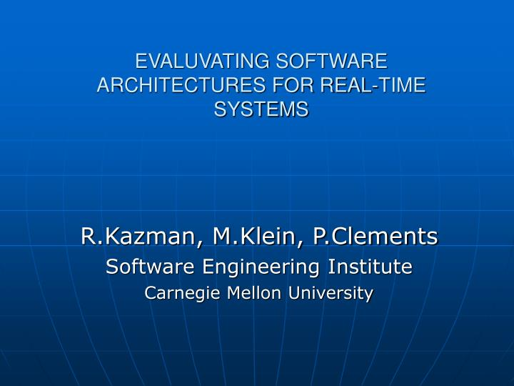 evaluvating software architectures for real time systems n.