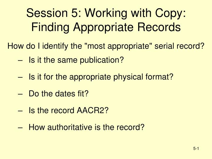session 5 working with copy finding appropriate records n.