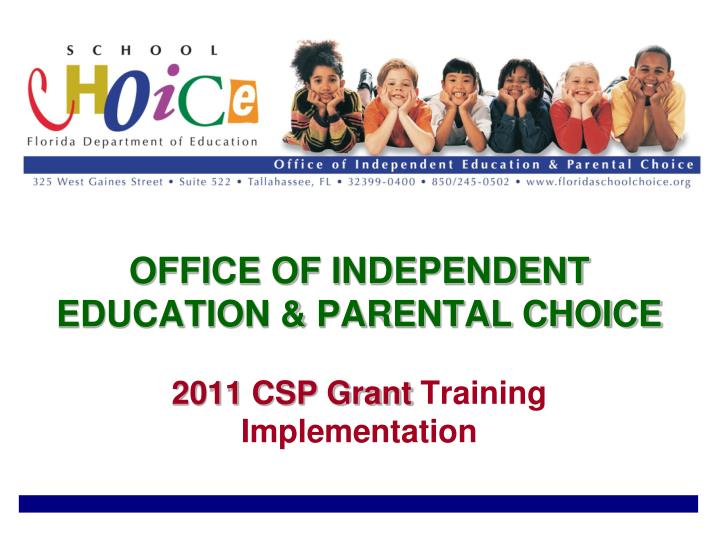 office of independent education parental choice 2011 csp grant training implementation n.