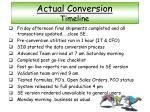 actual conversion timeline