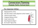 conversion planning assess data conversion1
