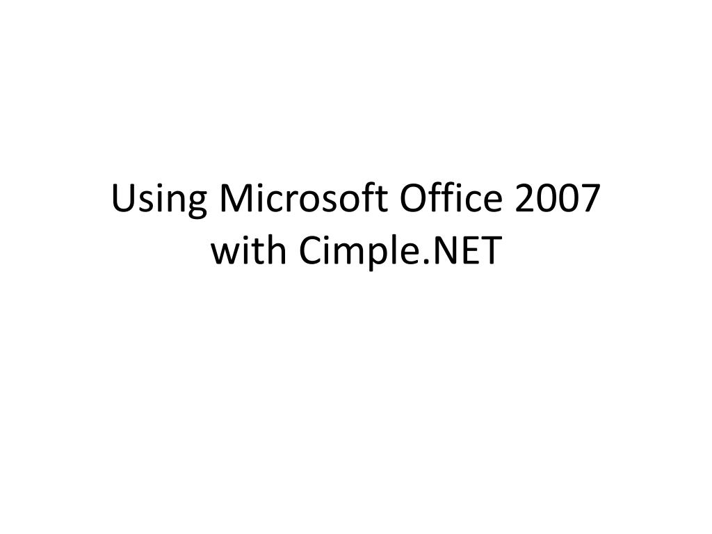 using microsoft office 2007 with cimple net
