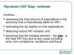 top down vat gap estimate