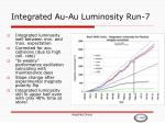 integrated au au luminosity run 7