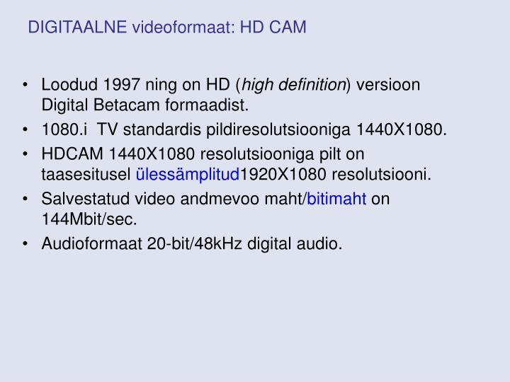 DIGITAALNE videoformaat: HD CAM