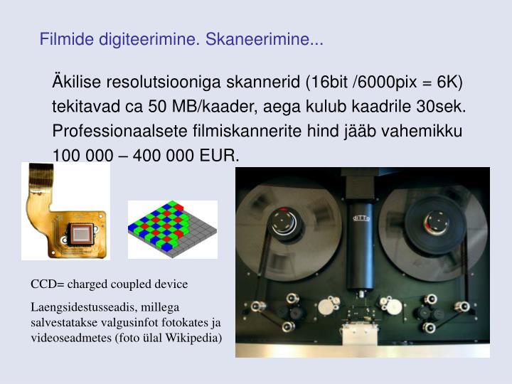 Filmide digiteerimine. Skaneerimine...