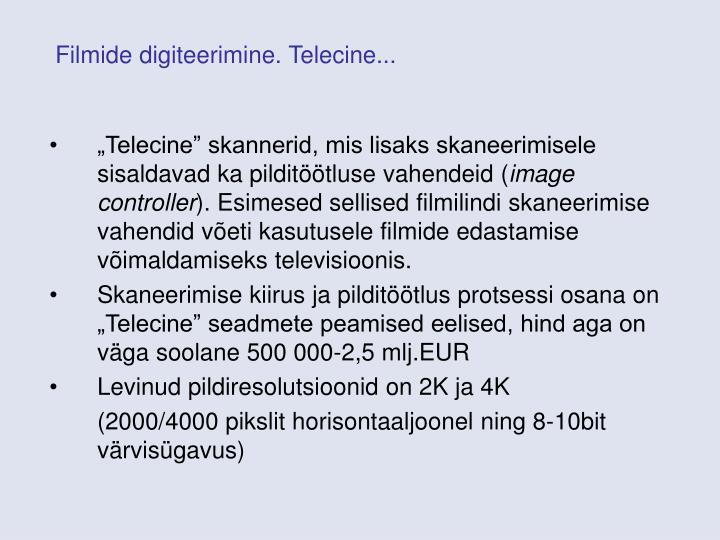 Filmide digiteerimine. Telecine...