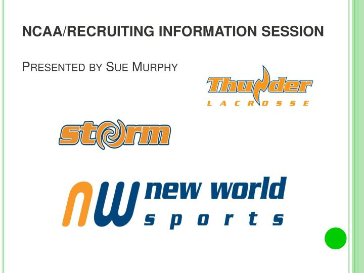 ncaa recruiting information session presented by sue murphy n.