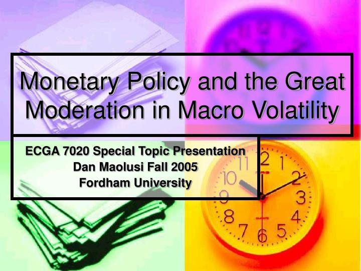 monetary policy and the great moderation in macro volatility n.