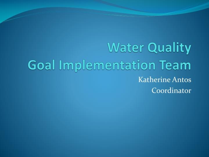 water quality goal implementation team n.